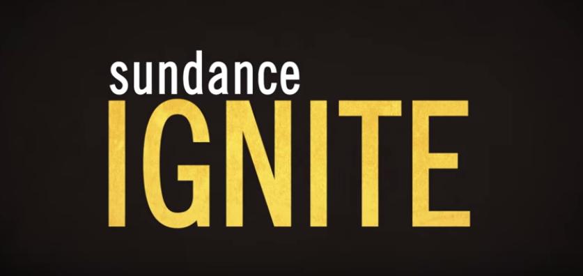 Sundance Ignite